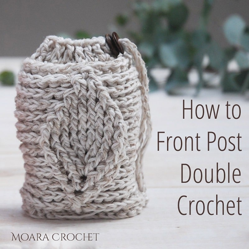 How to Front Post Double Crochet (FPDC) Moara Crochet