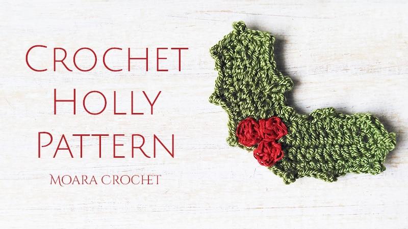 Crochet Holly Leaf - Moara Crochet