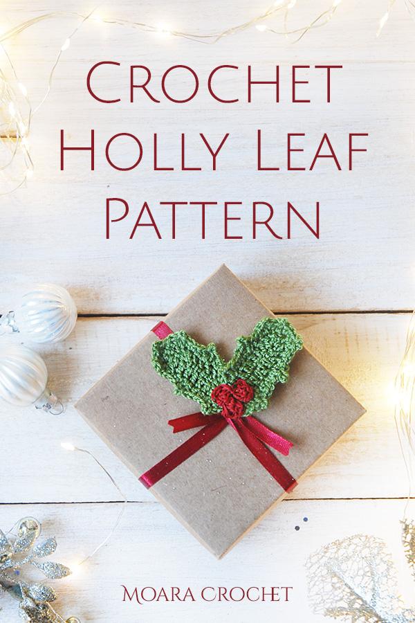 Free Crochet Holly Leaf Pattern - Moara Crochet
